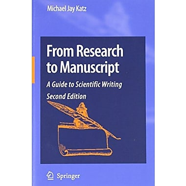 From Research to Manuscript: A Guide to Scientific Writing (9781402094668)