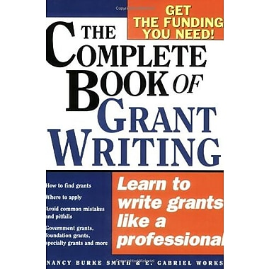 The Complete Book of Grant Writing: Learn to Write Grants Like a Professional, New Book (9781402206672)
