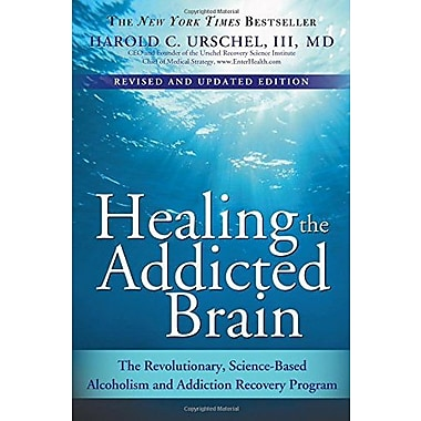 Healing the Addicted Brain: The Revolutionary, Science-Based Alcoholism & Addiction Recovery Program, New Book