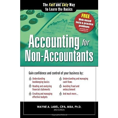 Accounting for Non-Accountants, 3E: The Fast and Easy Way to Learn the Basics, New Book (9781402273049)