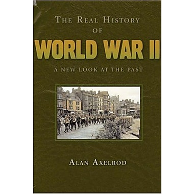 The Real History of World War II: A New Look at the Past, Used Book (9781402740909)