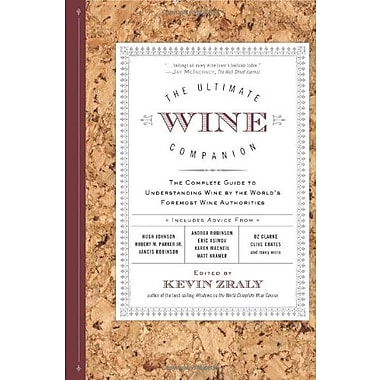 The Ultimate Wine Companion: The Complete Guide to Understanding Wine by the World's Foremost Wine Authorities, New Book