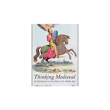 Thinking Medieval: An Introduction to the Study of the Middle Ages, New Book (9781403912954)