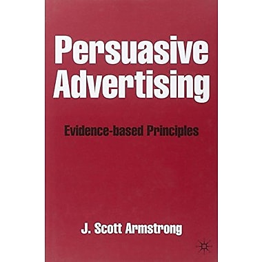 Persuasive Advertising: Evidence-based Principles, Used Book (9781403913432)