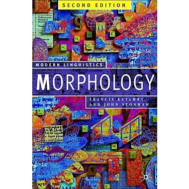 Morphology, Second Edition: Palgrave Modern Linguistics, New Book (9781403916433)