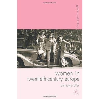 Women in Twentieth-Century Europe (Gender and History) (9781403941930)