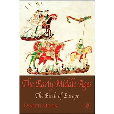 The Early Middle Ages: The Birth of Europe, Used Book (9781403942098)