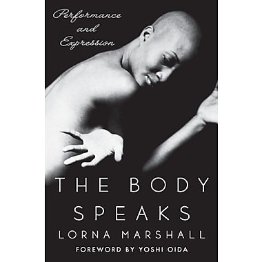The Body Speaks: Performance and Expression, Used Book (9781403960283)