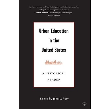 Urban Education in the United States: A Historical Reader, New Book (9781403967787)