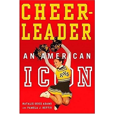 Cheerleader!: An American Icon, New Book (9781403968920)