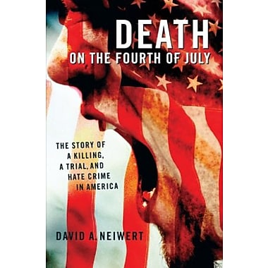 Death on the Fourth of July: The Story of a Killing, a Trial, and Hate Crime in America, New Book (9781403969002)