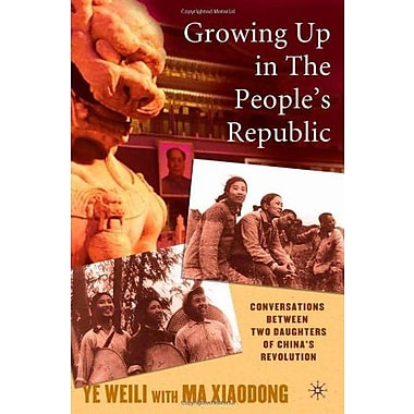 Growing Up in The People's Republic: Conversations between Two Daughters of China's Revolution, Used Book, (9781403969965)