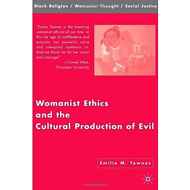 Womanist Ethics and the Cultural Production of Evil (Black Religion/Womanist Thought/Social Justice), New Book (9781403972736)