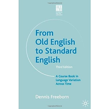 From Old English to Standard English: A Course Book in Language Variations Across Time, Used Book, (9781403998804)