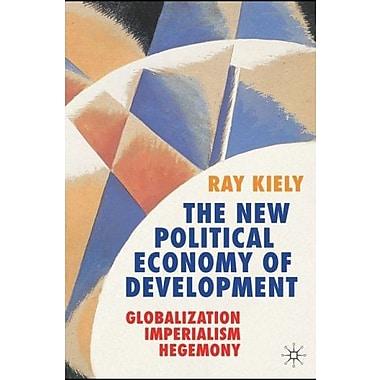 The New Political Economy of Development: Globalization, Imperialism Hegemony, Used Book (9781403999979)