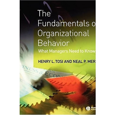 The Fundamentals of Organizational Behavior: What Managers Need to Know, Used Book (9781405100748)