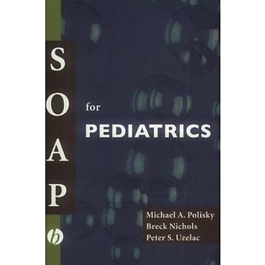 SOAP for Pediatrics, New Book (9781405104340)