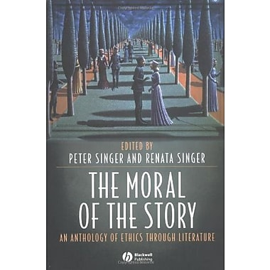 The Moral of the Story: An Anthology of Ethics Through Literature, Used Book (9781405105842)