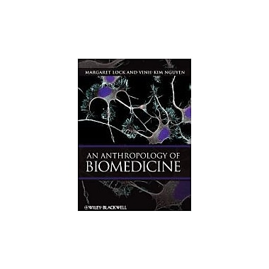 An Anthropology of Biomedicine, Used Book (9781405110716)