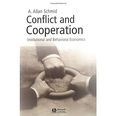 Conflict and Cooperation: Institutional and Behavioral Economics, New Book (9781405113564)