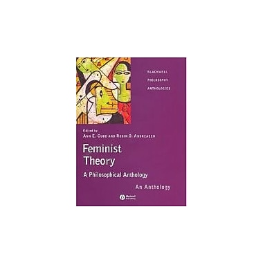 Feminist Theory: A Philosophical Anthology, New Book (9781405116619)
