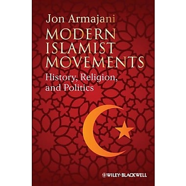 Modern Islamist Movements: History, Religion and Politics, Used Book (9781405117425)