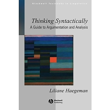 Thinking Syntactically: A Guide to Argumentation and Analysis, New Book (9781405118538)