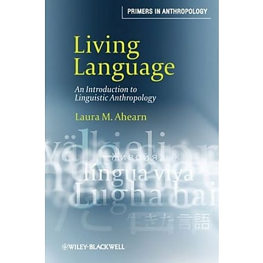 Living Language: An Introduction to Linguistic Anthropology, New Book (9781405124409)