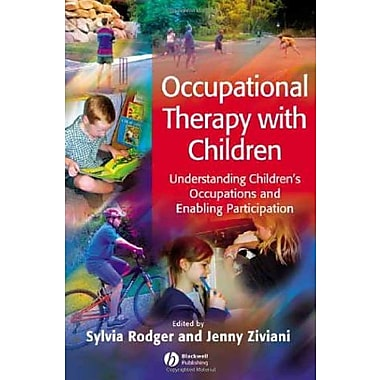 Occupational Therapy with Children: Understanding Children's Occupations and Enabling Participation, Used Book (9781405124560)