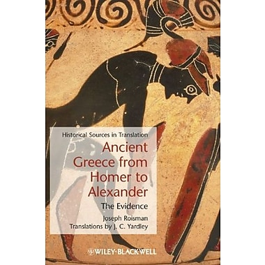 Ancient Greece from Homer to Alexander: The Evidence, Used Book (9781405127769)