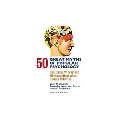 50 Great Myths of Popular Psychology: Shattering Widespread Misconceptions about Human Behavior, Used Book (9781405131124)