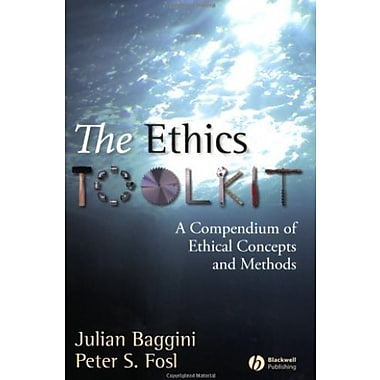 The Ethics Toolkit: A Compendium of Ethical Concepts and Methods, New Book (9781405132312)