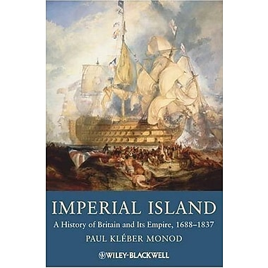 Imperial Island: A History of Britain and Its Empire, 1660-1837, Used Book (9781405134446)