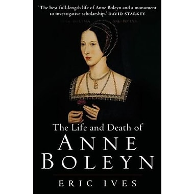 The Life and Death of Anne Boleyn, Used Book (9781405134637)