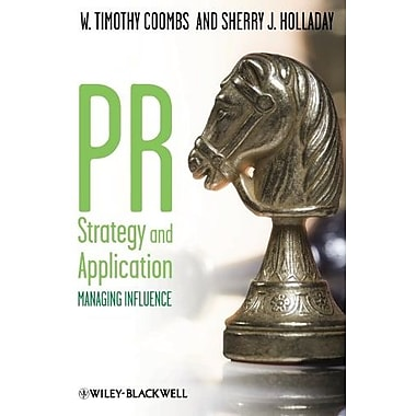 PR Strategy and Application: Managing Influence, New Book (9781405144087)