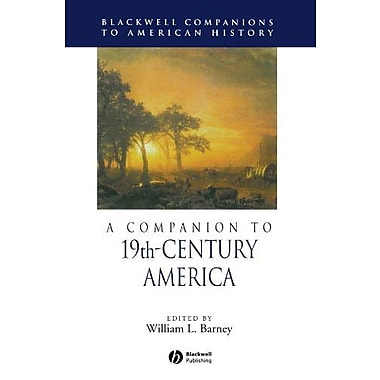 A Companion to 19th-Century America, New Book (9781405149822)
