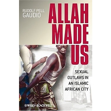 Allah Made Us: Sexual Outlaws in an Islamic African City, Used Book (9781405152525)
