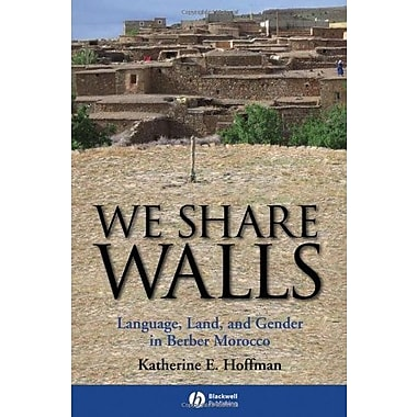 We Share Walls: Language, Land and Gender in Berber Morocco, Used Book (9781405154215)