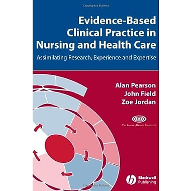 Evidence-Based Clinical Practice in Nursing and Health Care: Assimilating Research, Experience and Expertise (9781405157407)