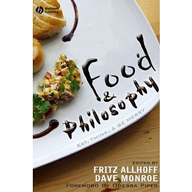 Food and Philosophy: Eat, Think, and Be Merry, New Book (9781405157759)