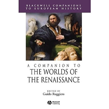 A Companion to the Worlds of the Renaissance, New Book (9781405157834)