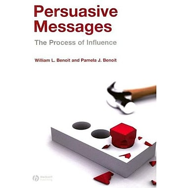 Persuasive Messages: The Process of Influence, New Book (9781405158213)