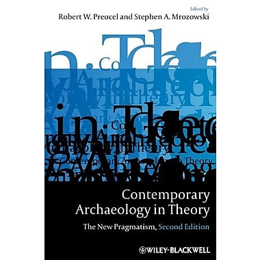 Contemporary Archaeology in Theory: The New Pragmatism, New Book (9781405158534)