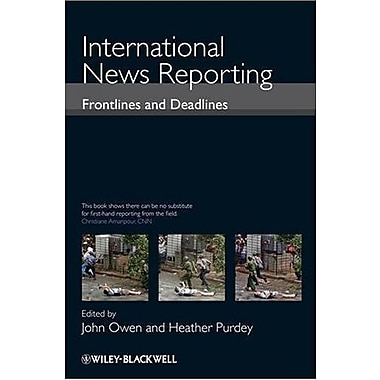 International News Reporting: Frontlines and Deadlines, Used Book (9781405160391)