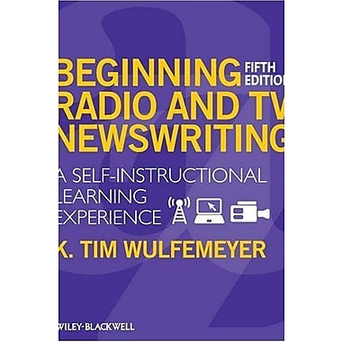 Beginning Radio and TV Newswriting: A Self-Instructional Learning Experience, New Book (9781405160421)
