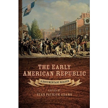 The Early American Republic: A Documentary Reader, Used Book (9781405160988)