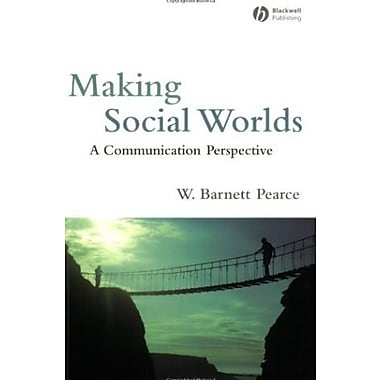 Making Social Worlds: A Communication Perspective, Used Book (9781405162609)
