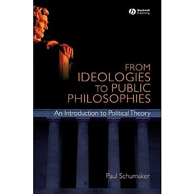 From Ideologies to Public Philosophies: An Introduction to Political Theory, New Book (9781405168366)