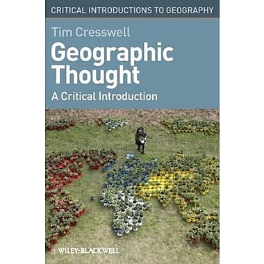 Geographic Thought: A Critical Introduction, New Book (9781405169394)