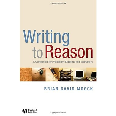 Writing To Reason: A Companion for Philosophy Students and Instructors, Used Book (9781405170994)